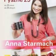 """,,Pyszne 25"""" Anna Starmach"""