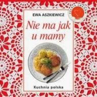 Nie ma jak u mamy. Kuchnia polska.