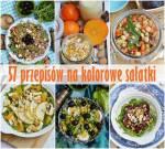 57 przepisów na kolorowe sałatki