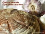 Chleb na zakwasie z pieczonym czosnkiem Hamelman'a