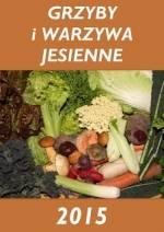 Grzyby i warzywa jesienne - podsumowanie akcji