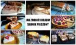 Jak zrobić idealny sernik pieczony