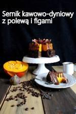 Sernik kawowo-dyniowy z polewą czekoladowo-kawową i figami