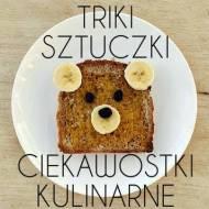 Triki, sztuczki i ciekawostki kulinarne cz. 1