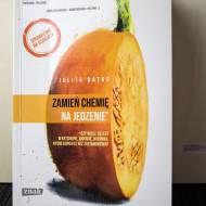 """Recenzja książki """"Zmień chemię na jedzenie"""" Julity Bator"""