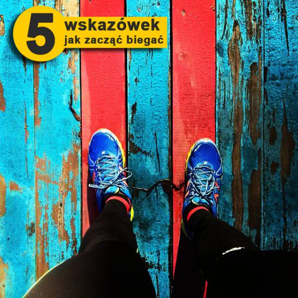 5 wskazówek jak zacząć biegać