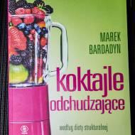 """Recenzja książki """"Koktajle odchudzające"""" Marka Bardadyna"""