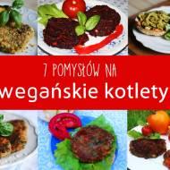7 pomysłów na wegańskie kotlety