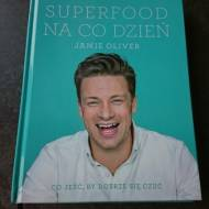 Superfood Na Co Dzień - Jamie Oliver - recenzja