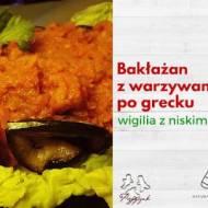 Wigilia o niskim IG z Przepysznikiem i Naturą Rzeczy: Bakłażan/Boczniaki z warzywami po grecku