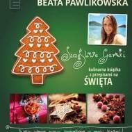 """""""Szczęśliwe garnki. Kulinarna książka z przepisami na Święta"""", Beata Pawlikowska - recenzja"""