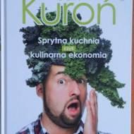 """Jan Kuroń """"Sprytna kuchnia czyli kulinarna ekonomia"""" - recenzja książki"""