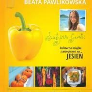 """""""Szczęśliwe garnki. Kulinarna książka z przepisami na jesień"""", Beata Pawlikowska - recenzja"""