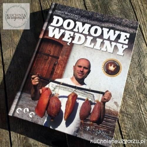 Przepis na Domowe wędliny – Robert Winckiewicz – książka na niedzielę  Kuchn   -> Kuchnia Szeroko Otwarta Domowe Wedliny