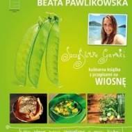 """""""Szczęśliwe garnki. Kulinarna książka z przepisami na wiosnę"""", Beata Pawlikowska - recenzja"""