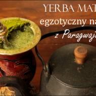 Yerba mate - egzotyczny napój z Paragwaju