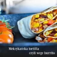Meksykańska tortilla czyli wege burrito.