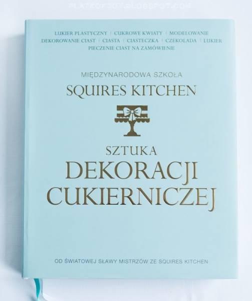 Sztuka dekoracji cukierniczej - książka mistrzów Squires Kitchen