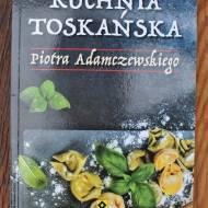 """Recencja książki """"Kuchnia toskańska"""" P. Adamczewskiego"""