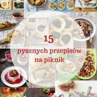 15 pysznych przepisów na piknik