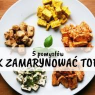 5 pomysłów: Jak zamarynować tofu?