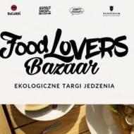 18-19 CZERWCA – FOOD LOVERS BAZAAR – WARSZAWA