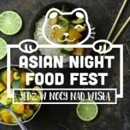 27 SIERPNIA – ASIAN NIGHT FOOD FEST – WARSZAWA
