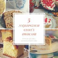 5 najlepszych ciast z owocami