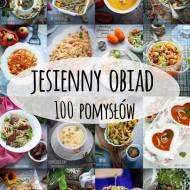 100 pomysłów na jesienny obiad
