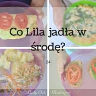 Co Lila jadła w środę ? 24 (pomysły na dania dla dzieci i nie tylko)