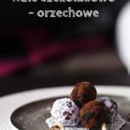Truflowe kule orzechowo- czekoladowe