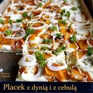 Placek z dynią i cebulą - szybki i łatwy