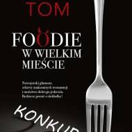 KONKURS  - wygraj ksiażkę ''FOODIE W WIELKIM MIEŚCIE''