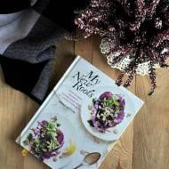 Sarah Britton: My new roots. Inspirujące przepisy kuchni roślinnej na każdą porę roku.