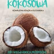 Kuchnia kokosowa. Kompletna książka kucharska.