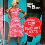 """""""Kuchnia dla zajętych kobiet i mężczyzn"""" - recenzja książki i KONKURS!"""