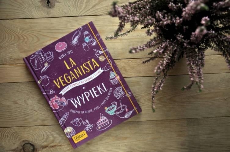 Just Nicole: La Veganista. Wypieki. RECENZJA + KONKURS