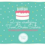 2 lata bloga TwoBrokeSisters - KONKURS!