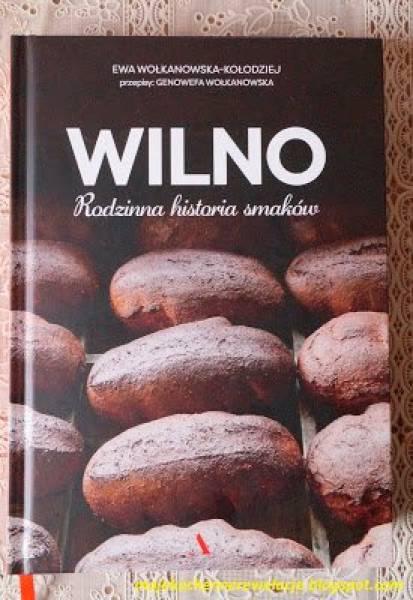 Wilno. Rodzinna historia smaków - recenzja książki