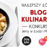 Nominacja do tytułu Najlepszego Łódzkiego Bloga Kulinarnego 2016 w konkursie Jemy w Łodzi