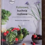"""""""Kolorowa kuchnia roślinna"""" - recenzja książki"""