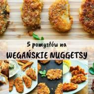 5 pomysłów na wegańskie nuggetsy