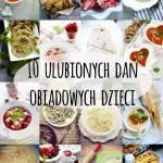 10 ulubionych dań obiadowych dzieci