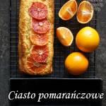 Szybkie ciasto z czerwonymi pomarańczami