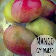 Mango - czy warto je jeść