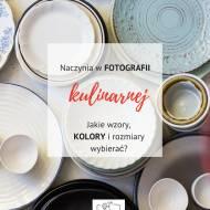 Kulisy fotografii kulinarnej: Jakie naczynia wybierać do zdjęć jedzenia? + Linkowe Party