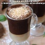 Kawowy pudding chia z bananem i masłem orzechowym