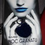 """,,MOC GRANATU"""" czyli o kobiecie ( nie ) tylko dla kobiet"""