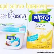 Deser sojowy kokosowy oraz napój sojowy bananowy – Alpro