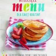 Dziecięce Menu dla Całej Rodziny – smacznie, prosto i zdrowo